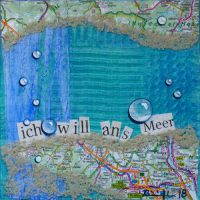 "Mixed-Media-Collage ""ich will ans Meer (1)"""