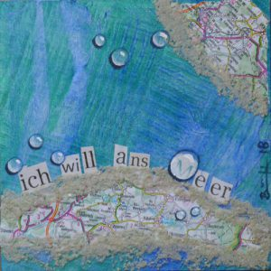 "Mixed-Media-Collage ""ich will ans Meer (4)"""